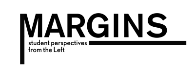 Margins: Student Perspectives from the Left